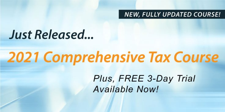2021 Comprehensive Tax Course Launch: Plus Free 3-Day Trial